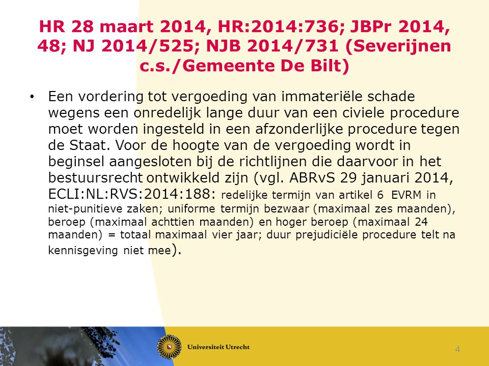 HR 28 maart 2014, HR:2014:736; JBPr 2014, 48; NJ 2014/525; NJB 2014/731 (Severijnen c.s./Gemeente De Bilt)