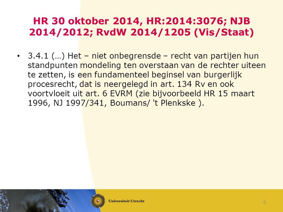HR 30 oktober 2014, HR:2014:3076; NJB 2014/2012; RvdW 2014/1205 (Vis/Staat)