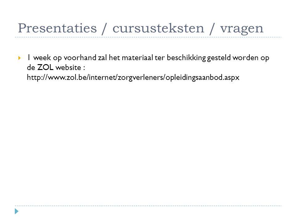Presentaties / cursusteksten / vragen