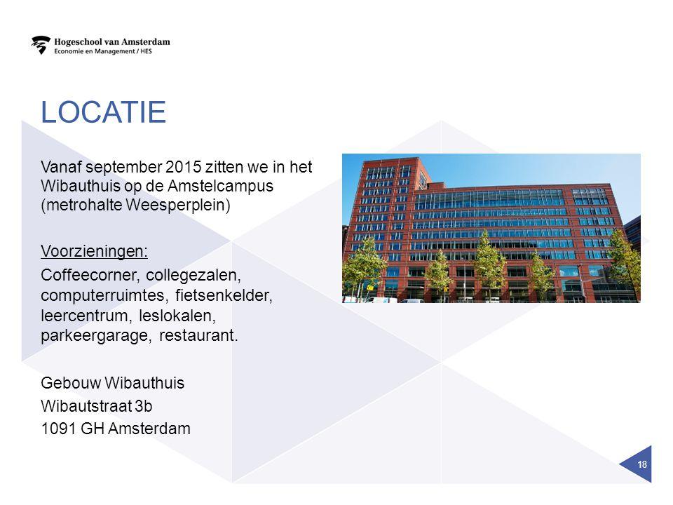 LOCATIE Vanaf september 2015 zitten we in het Wibauthuis op de Amstelcampus (metrohalte Weesperplein)