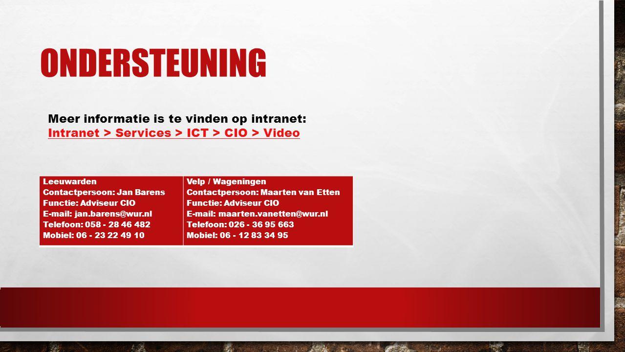 ondersteuning Meer informatie is te vinden op intranet: