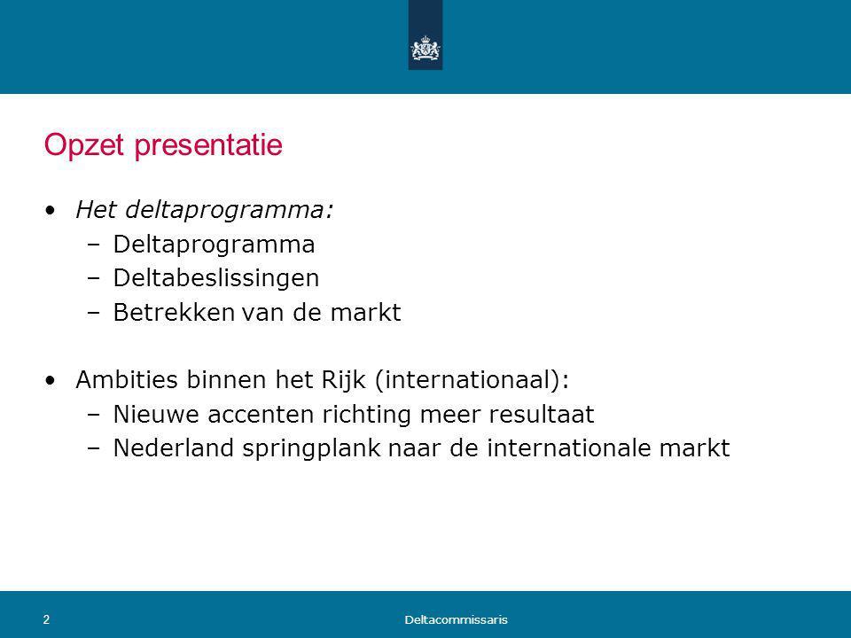 Opzet presentatie Het deltaprogramma: Deltaprogramma Deltabeslissingen