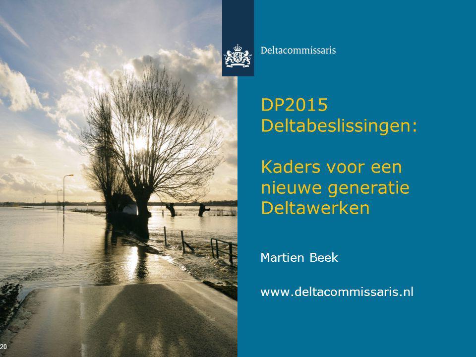 DP2015 Deltabeslissingen: Kaders voor een nieuwe generatie Deltawerken