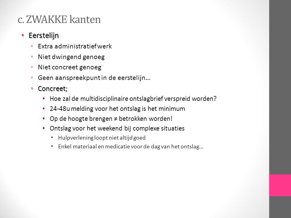 c. ZWAKKE kanten Eerstelijn Concreet; Extra administratief werk