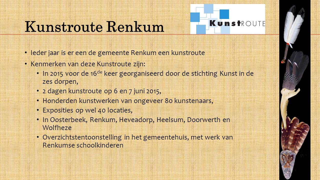Kunstroute Renkum Ieder jaar is er een de gemeente Renkum een kunstroute. Kenmerken van deze Kunstroute zijn: