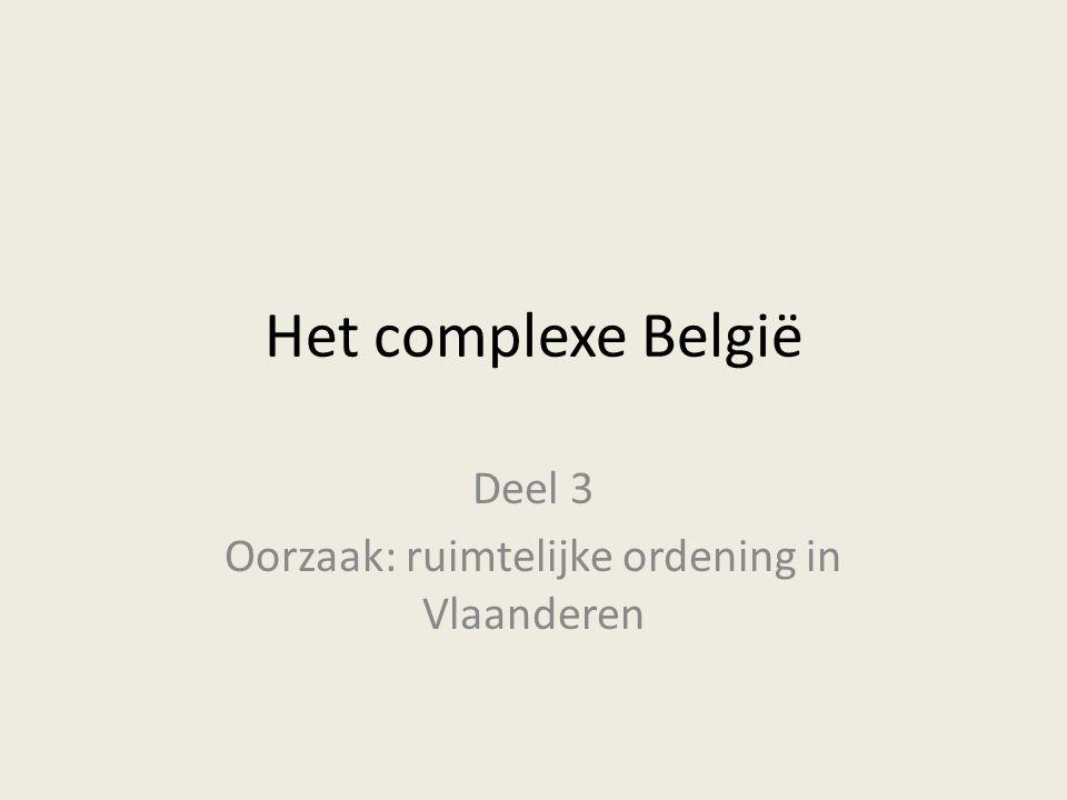 Deel 3 Oorzaak: ruimtelijke ordening in Vlaanderen