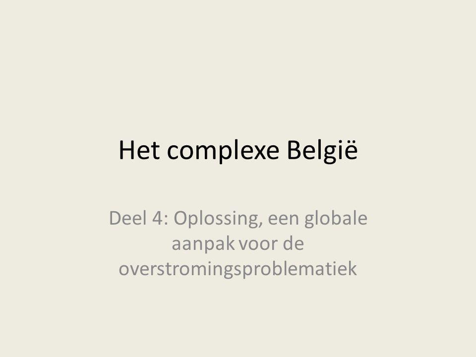 Het complexe België Deel 4: Oplossing, een globale aanpak voor de overstromingsproblematiek