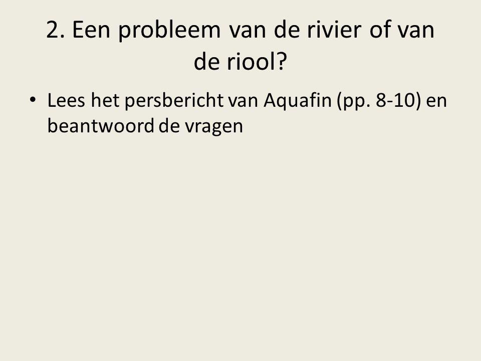 2. Een probleem van de rivier of van de riool