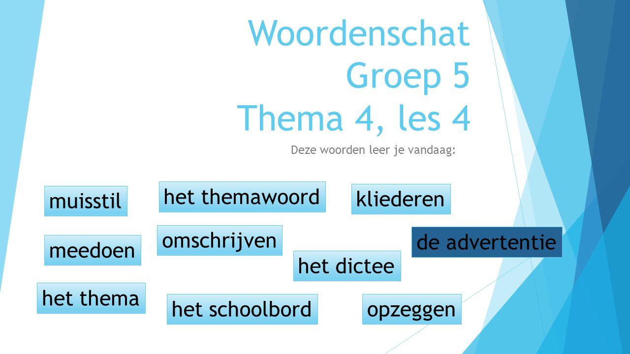 Woordenschat Groep 5 Thema 4, les 4