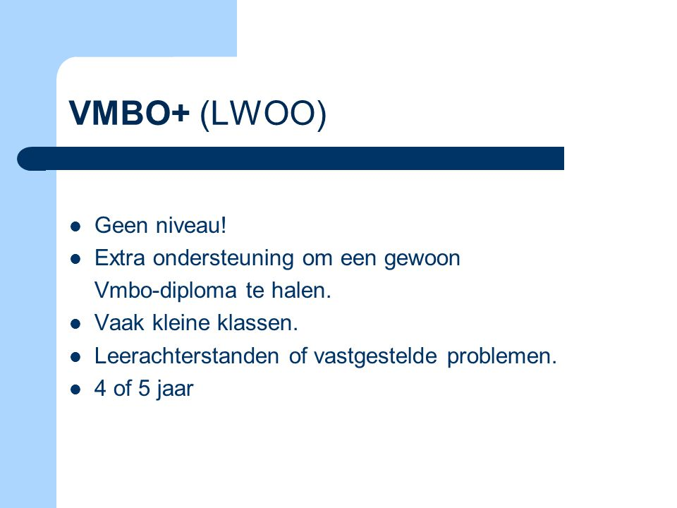 VMBO+ (LWOO) Geen niveau! Extra ondersteuning om een gewoon
