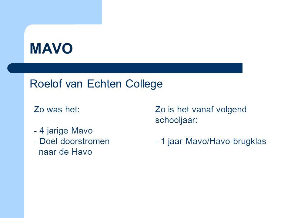 MAVO Roelof van Echten College Zo was het: 4 jarige Mavo
