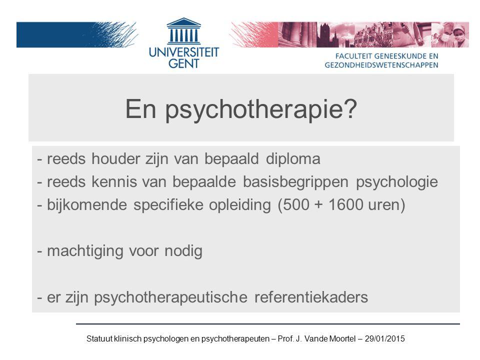 En psychotherapie reeds houder zijn van bepaald diploma