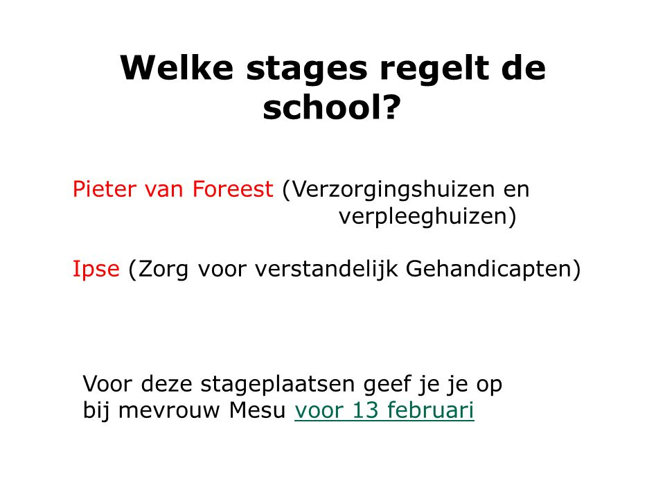 Welke stages regelt de school