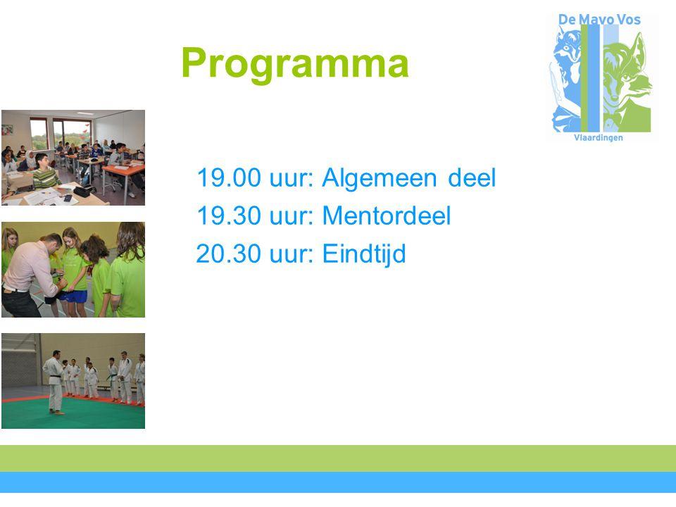 Programma 19.00 uur: Algemeen deel 19.30 uur: Mentordeel