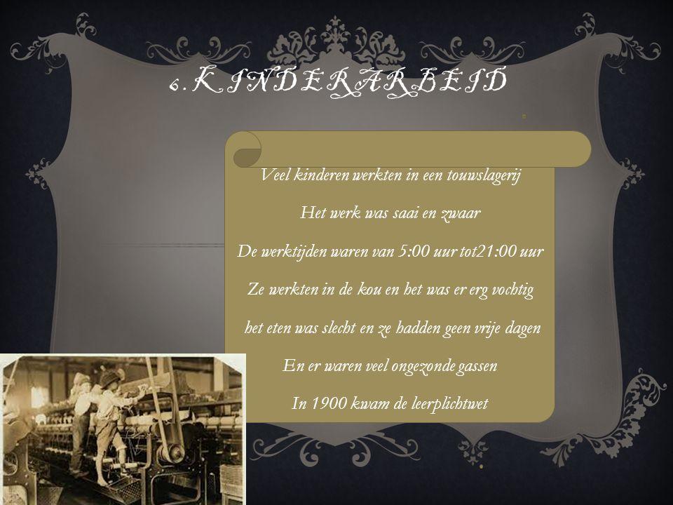 6.kinderarbeid Veel kinderen werkten in een touwslagerij