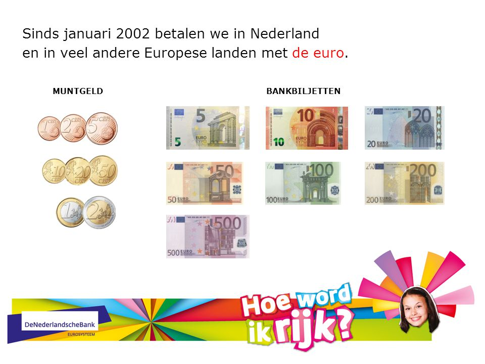 Sinds januari 2002 betalen we in Nederland en in veel andere Europese landen met de euro.