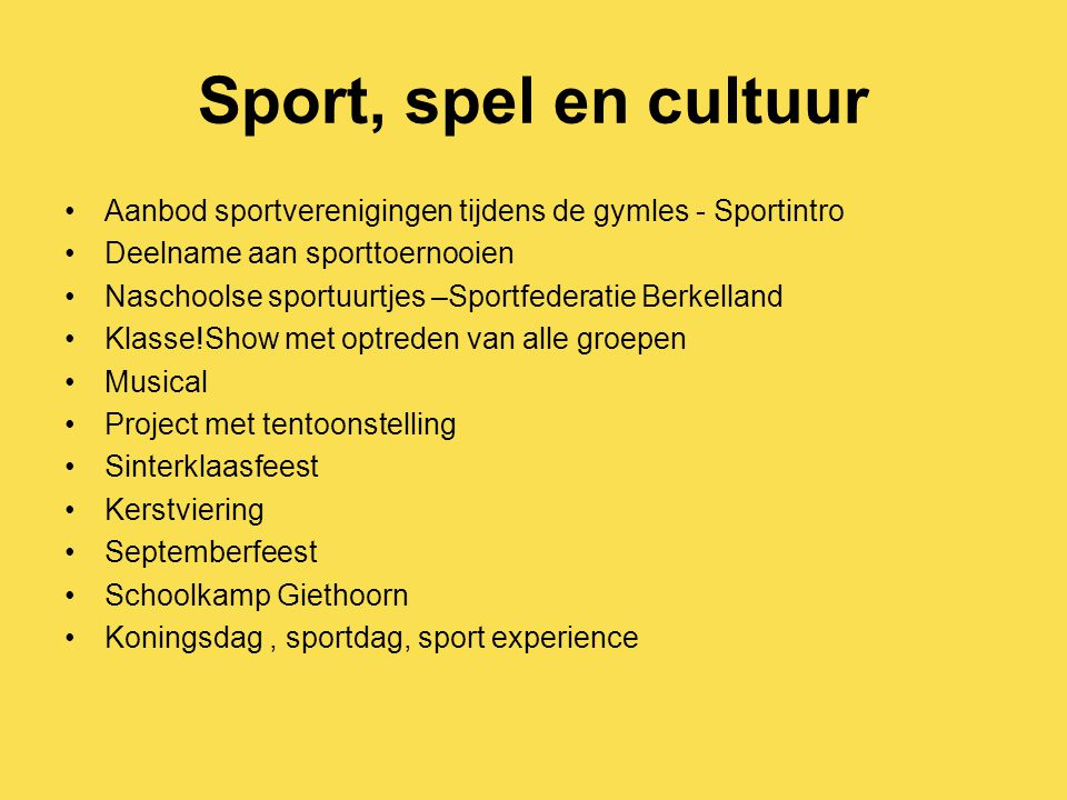 Sport, spel en cultuur Aanbod sportverenigingen tijdens de gymles - Sportintro. Deelname aan sporttoernooien.
