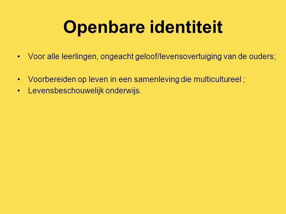 Openbare identiteit Voor alle leerlingen, ongeacht geloof/levensovertuiging van de ouders;