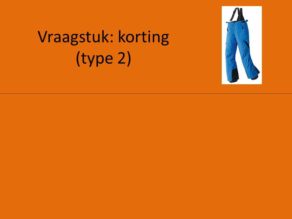 Vraagstuk: korting (type 2)