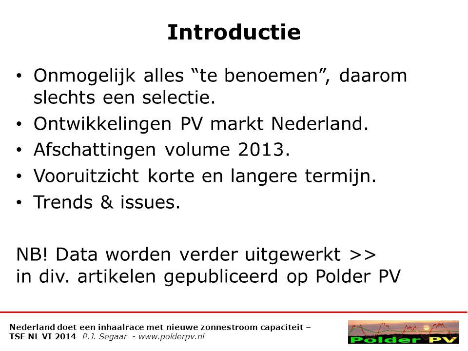 Introductie Onmogelijk alles te benoemen , daarom slechts een selectie. Ontwikkelingen PV markt Nederland.