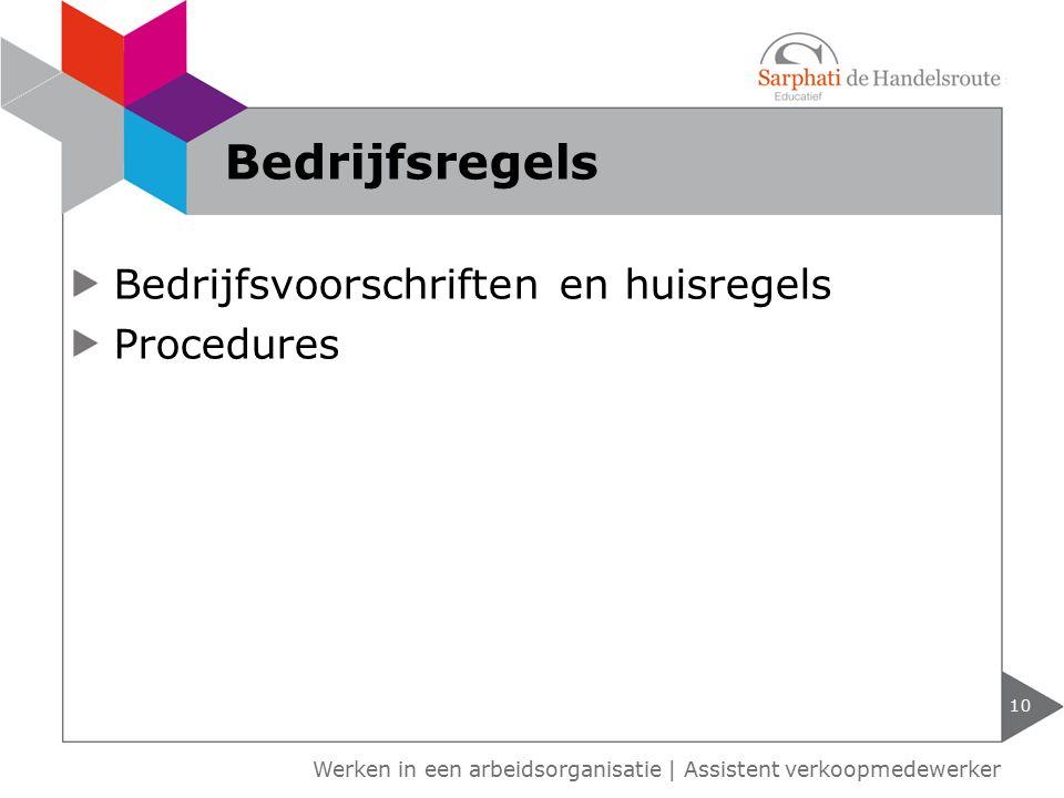 Bedrijfsregels Bedrijfsvoorschriften en huisregels Procedures