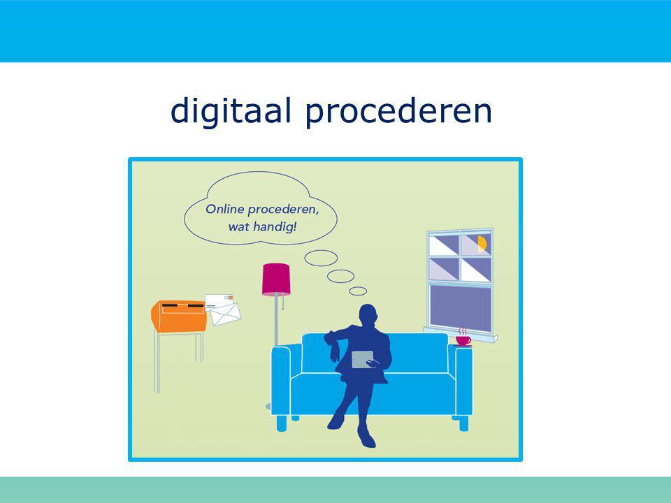 digitaal procederen Wat gaan we met u bespreken