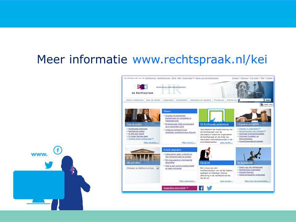 Meer informatie www.rechtspraak.nl/kei
