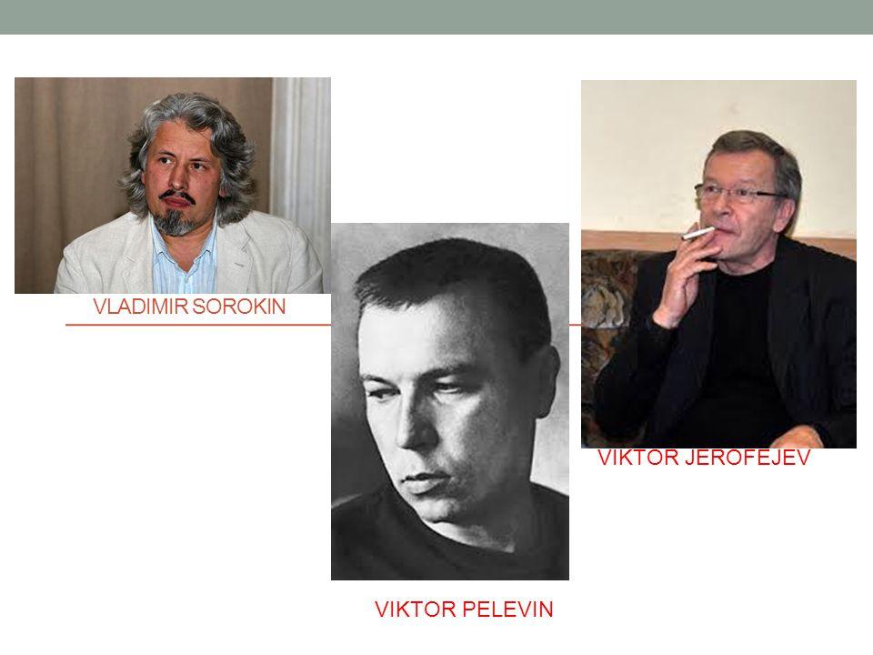 Vladimir Sorokin VIKTOR JEROFEJEV VIKTOR PELEVIN