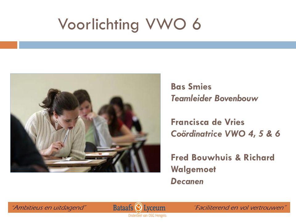 Voorlichting VWO 6 Bas Smies Teamleider Bovenbouw Francisca de Vries