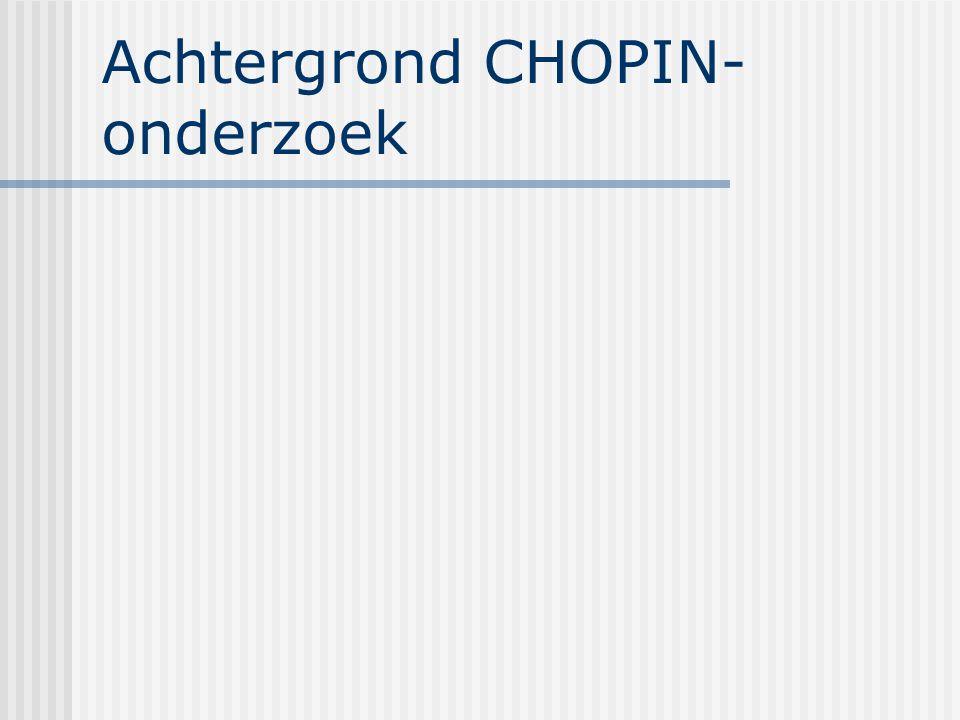 Achtergrond CHOPIN-onderzoek