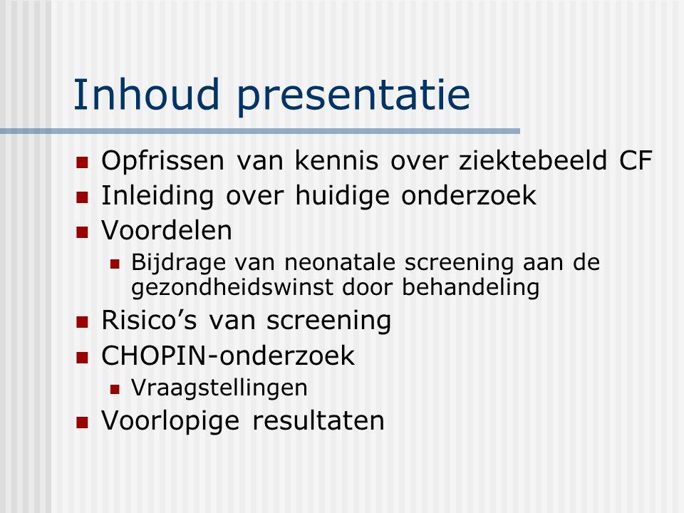 Inhoud presentatie Opfrissen van kennis over ziektebeeld CF