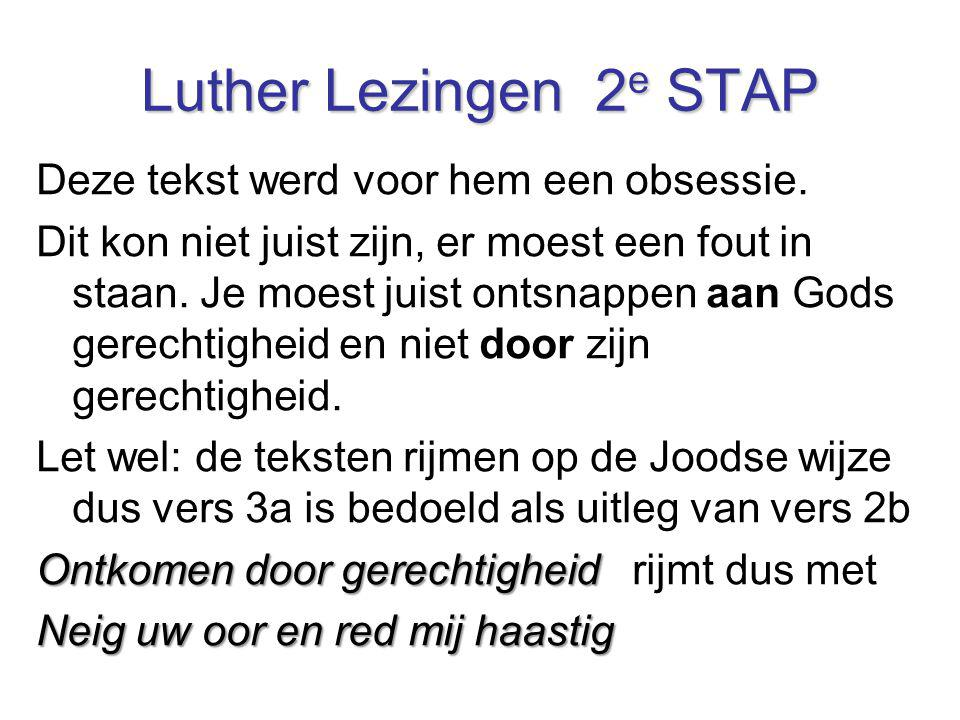 Luther Lezingen 2e STAP Deze tekst werd voor hem een obsessie.
