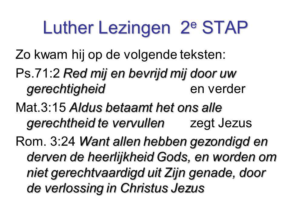 Luther Lezingen 2e STAP Zo kwam hij op de volgende teksten: