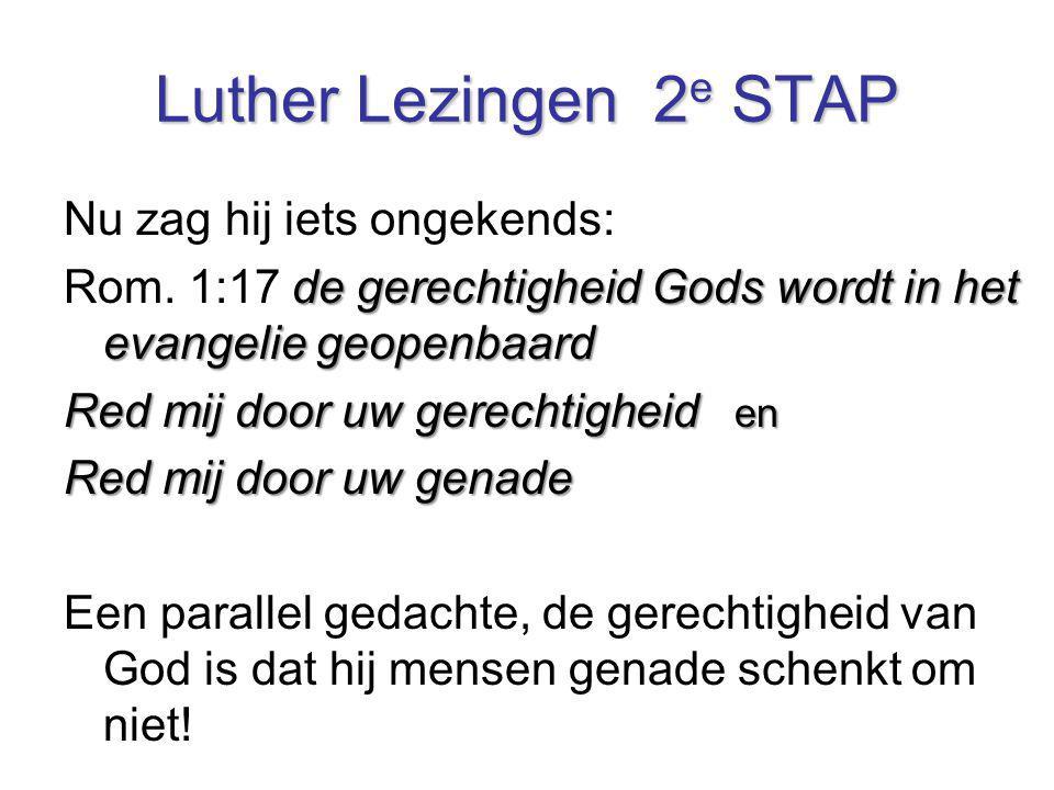 Luther Lezingen 2e STAP Nu zag hij iets ongekends: