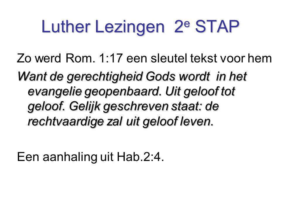 Luther Lezingen 2e STAP Zo werd Rom. 1:17 een sleutel tekst voor hem
