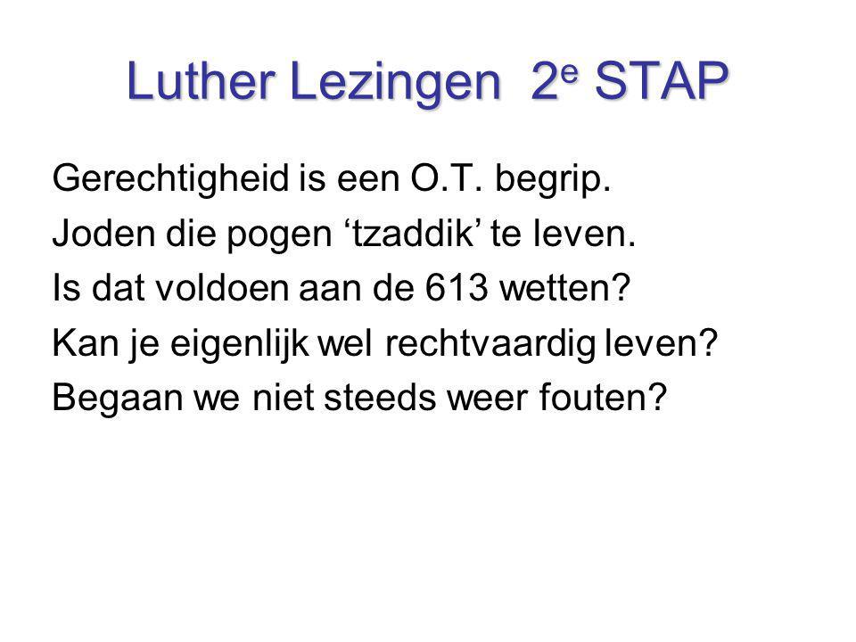 Luther Lezingen 2e STAP Gerechtigheid is een O.T. begrip.