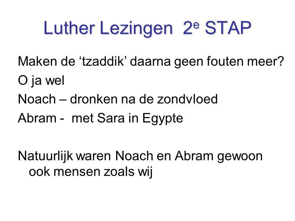 Luther Lezingen 2e STAP Maken de 'tzaddik' daarna geen fouten meer