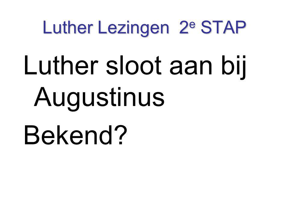 Luther sloot aan bij Augustinus Bekend