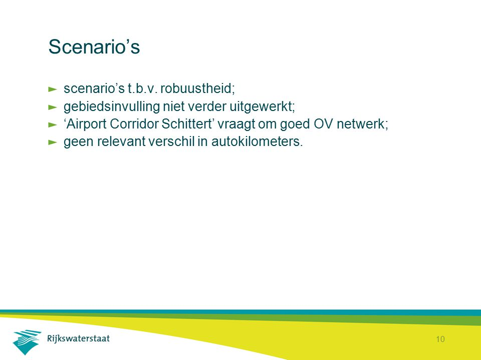 Scenario's scenario's t.b.v. robuustheid;