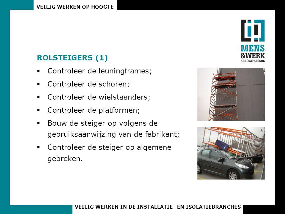 ROLSTEIGERS (1) Controleer de leuningframes; Controleer de schoren; Controleer de wielstaanders; Controleer de platformen;