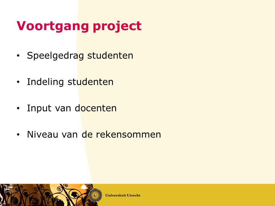 Voortgang project Speelgedrag studenten Indeling studenten