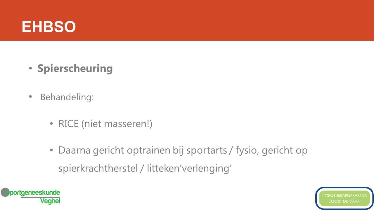 EHBSO Spierscheuring Behandeling: RICE (niet masseren!)