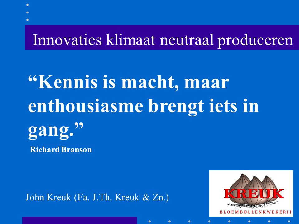 Innovaties klimaat neutraal produceren
