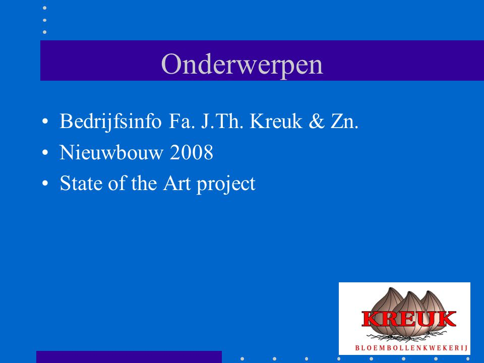 Onderwerpen Bedrijfsinfo Fa. J.Th. Kreuk & Zn. Nieuwbouw 2008