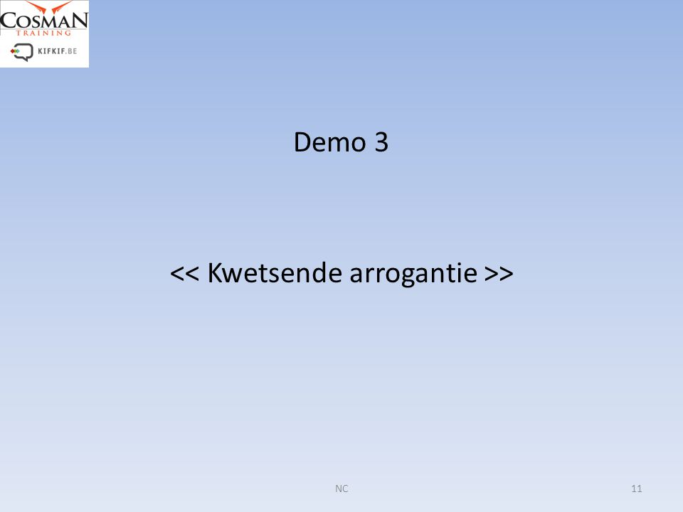 Demo 3 << Kwetsende arrogantie >>