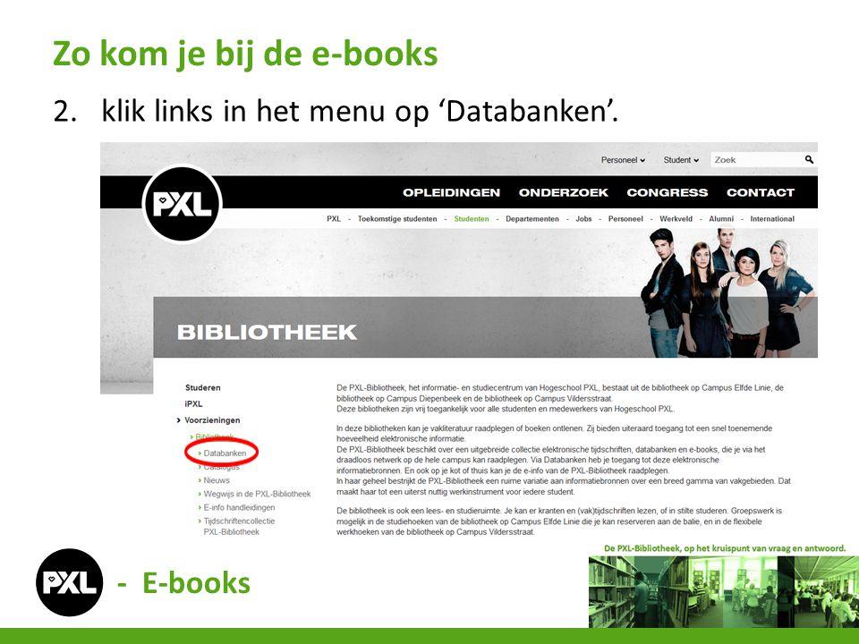Zo kom je bij de e-books klik links in het menu op 'Databanken'.