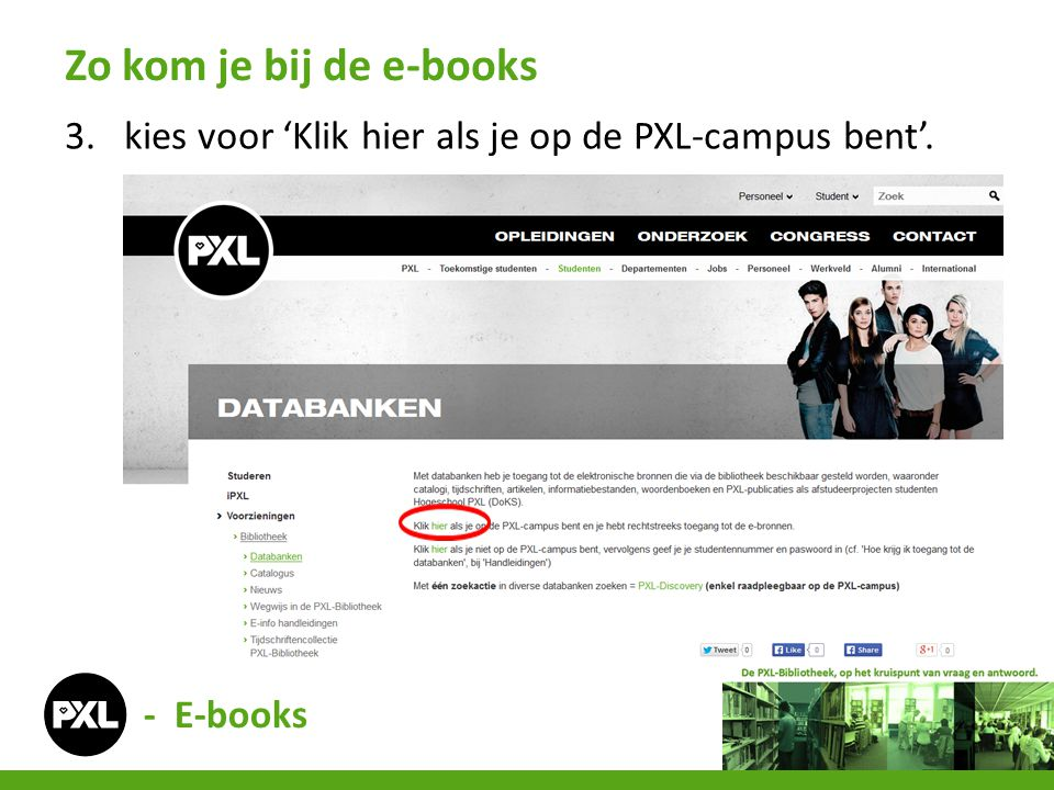Zo kom je bij de e-books kies voor 'Klik hier als je op de PXL-campus bent'. - E-books