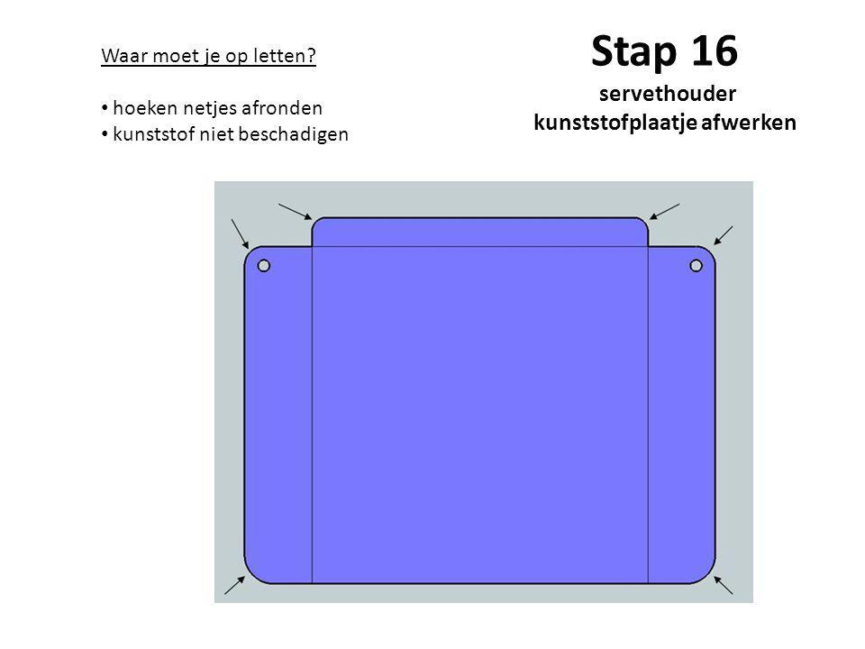 Stap 16 servethouder kunststofplaatje afwerken