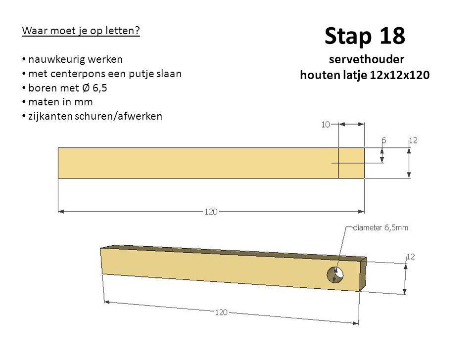 Stap 18 servethouder houten latje 12x12x120