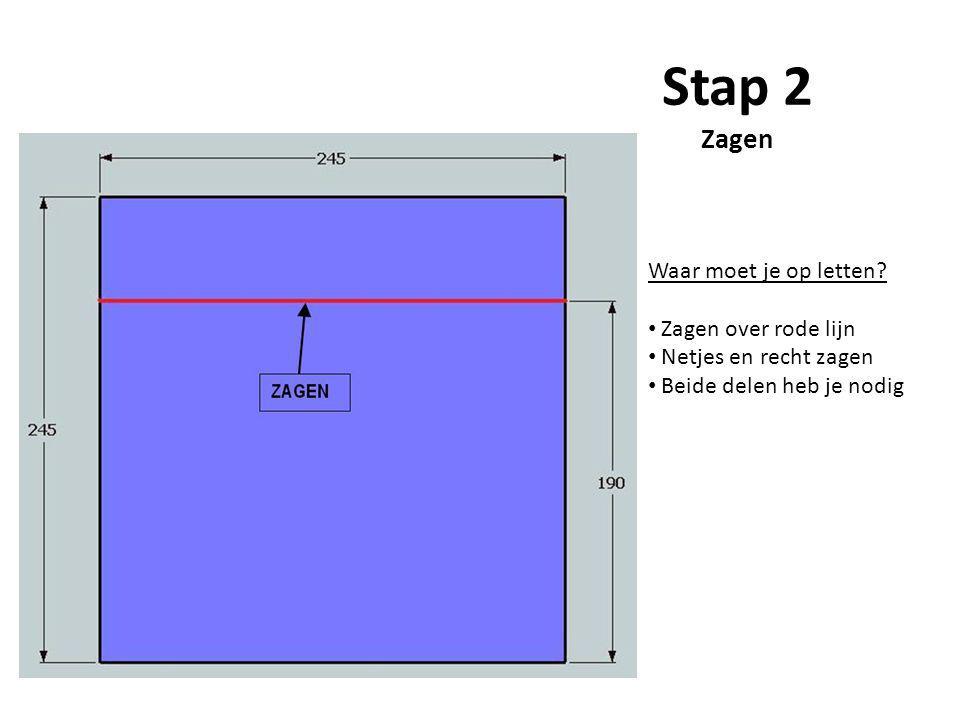 Stap 2 Zagen Waar moet je op letten Zagen over rode lijn